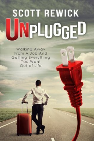 Unplugged  by  Scott Rewick