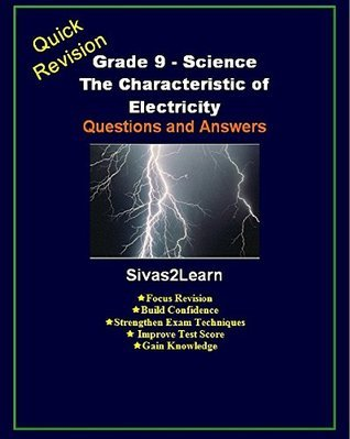 Grade 9 Science: The Characteristics of Electricity - Questions and Answers  by  Sivas Premjeyanth