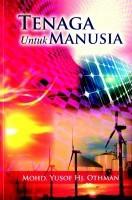 Tenaga untuk Manusia  by  Mohd Yusof Hj Othman