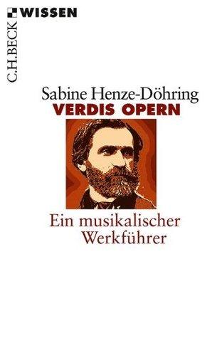 Verdis Opern: Ein musikalischer Werkführer  by  Sabine Henze-Döhring