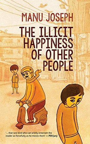The Illicit Happiness Of Other People Manu Joseph