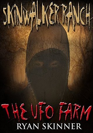 Skinwalker Ranch: The UFO Farm Ryan Skinner