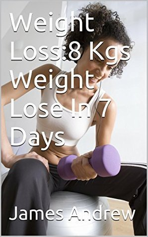Weight Loss:8 Kgs Weight Lose In 7 Days James Andrew