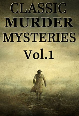 Classic Murder Mysteries (Vol.1): Boxed Set  by  Edgar Wallace