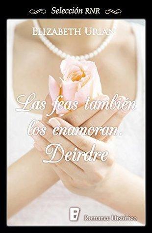 Deirdre (Las feas también los enamoran, #2)  by  Elizabeth Urian