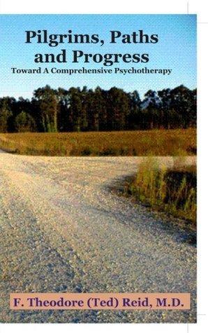 Pilgrims,Paths,and Progress F. Theodore Reid