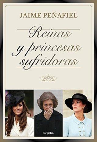 Reinas y princesas sufridoras Jaime Penafiel