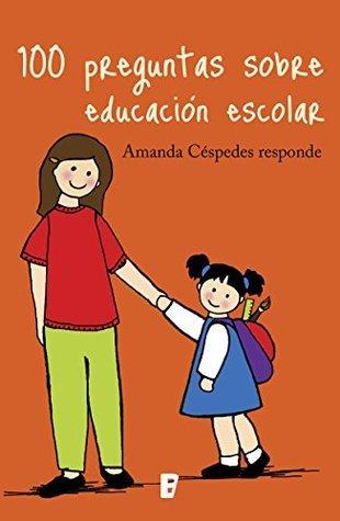 100 PREGUNTAS SOBRE EDUC. ESCOLAR  by  Amanda Céspedes Calderón