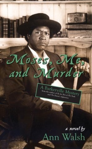 Moses, Me, and Murder: A Barkerville Mystery  by  Ann Walsh