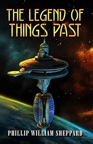 The Legend of Things Past  by  Phillip William Sheppard
