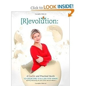 [R]evolution: A Soulful and Practical Guide to Creating the Life You Want  by  Evelyn Kalinosky