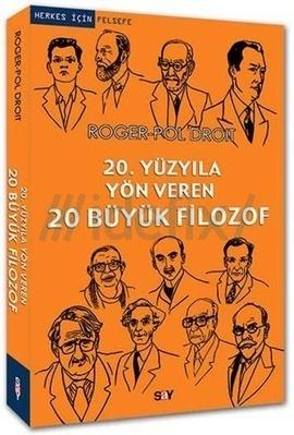 20. Yüzyıla Yön Veren 20 Büyük Filozof  by  Roger-Pol Droit