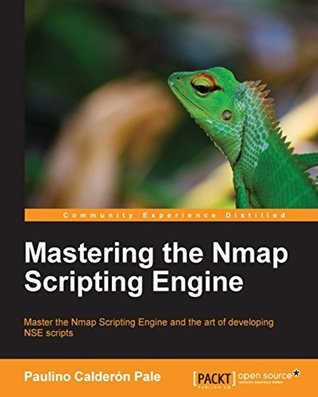 Mastering the Nmap Scripting Engine  by  Paulino Calderon Pale