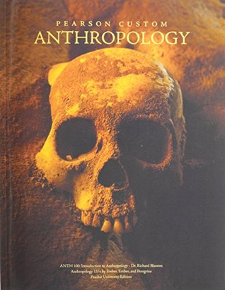 ANTHROPOLOGY PURDUE UNIVERSITY  by  Pearson Higher Education