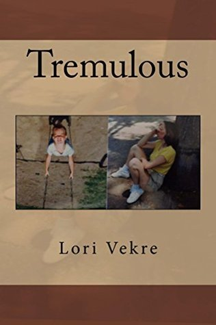 Tremulous (The Muse is Musing Book 9) Lori Vekre