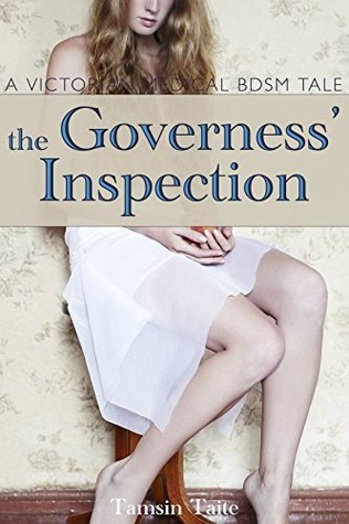 The Governess Inspection: A Victorian Medical BDSM Examination (A Victorian BDSM Erotic Romance Book 2) Tamsin Taite