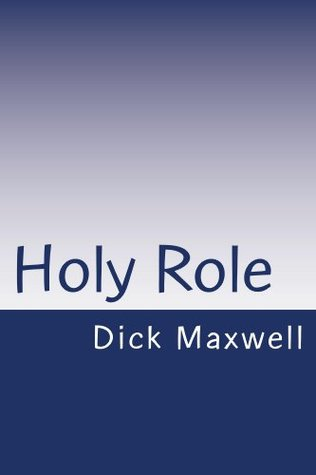 Holy Role  by  Dick Maxwell
