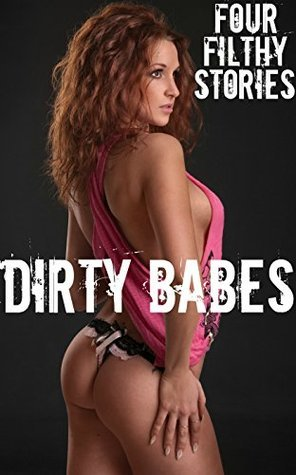 Dirty Babes - Four Filthy Stories Misty Rose