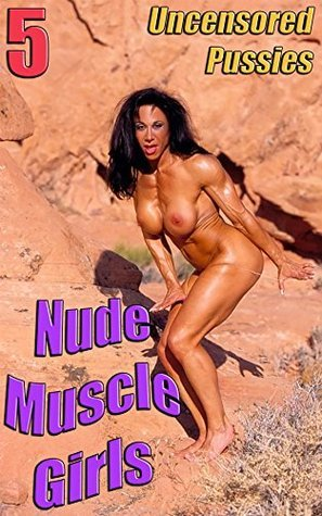 Nude Muscle Girls 5: Uncensored Pussies Nuart