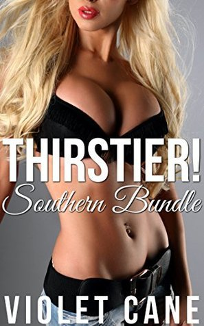 Thirstier (Group Adult Nursing): Southern Bundle  by  Violet Cane