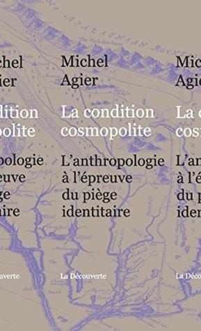 La condition cosmopolite Michel Agier
