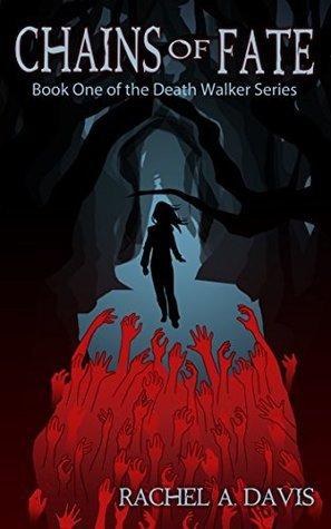 Chains of Fate (Death Walker Book 1) Rachel A. Davis