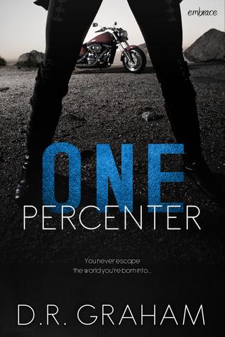 One Percenter (Noir et Bleu Motorcycle Club #1)  by  D.R. Graham