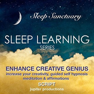 Enhance Creative Genius, Increase Your Creativity: Sleep Learning, Guided Self Hypnosis, Meditation & Affirmations - Jupiter Productions Jupiter Productions