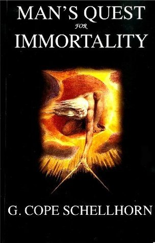 Mans Quest for Immortality G. Cope Schellhorn