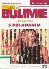 Bulimie : jak bojovat s příjídáním  by  František David Krch