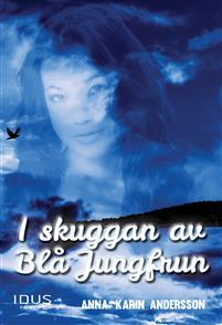 I skuggan av Blå Jungfrun (Blå Jungfrun, #1)  by  Anna-Karin Andersson