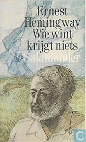 Wie wint krijgt niets Ernest Hemingway