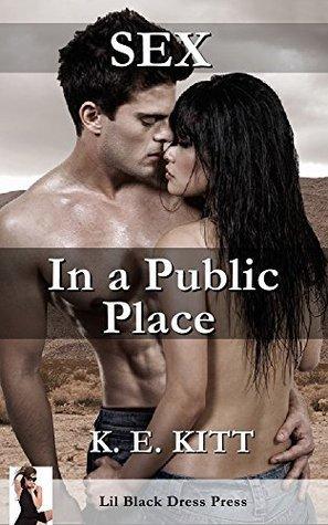 SEX in a Public Place K. E. Kitt