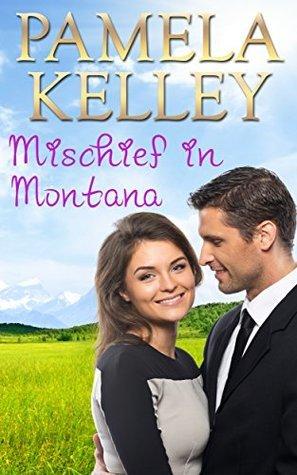 Mischief in Montana (Montana Sweet Western Romance Series, Book 3)  by  Pamela M. Kelley
