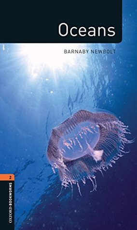 Oceans (Oxford Bookworms Library) Barnaby Newbolt
