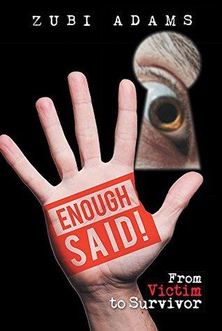 Enough Said!: From Victim to Survivor  by  Zubi Adams