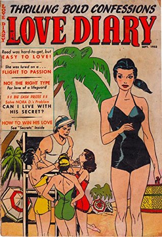 Love Diary #36: Thrilling Bold Confessions! - Easy To Love - Flight Into Passion - Prescription For Happiness - and more!  by  Ray R. Herman