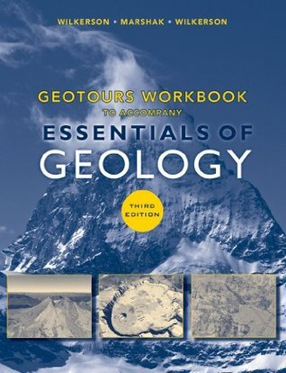 Geotours Workbook to Accompany Essentials of Geology Wilkerson