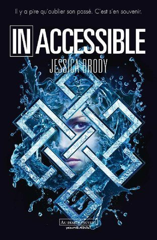 Inaccessible (Inaccessible, #1)  by  Jessica Brody