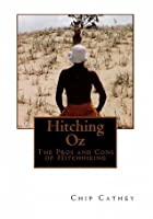 Hitching Oz: The Pros and Cons of Hitchhiking Chip Cathey