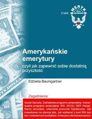 Amerykanskie emerytury  by  Elzbieta Baumgartner