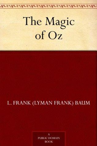 The Magic of Oz (Oz Series Book 13) L. Frank Baum