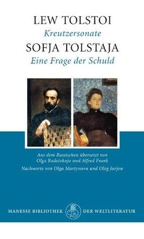 Kreutzersonate / Eine Frage der Schuld Leo Tolstoy