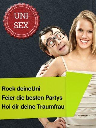 Uni Sex - Erfolgreich Flirten an der Uni  by  Felix Sommer