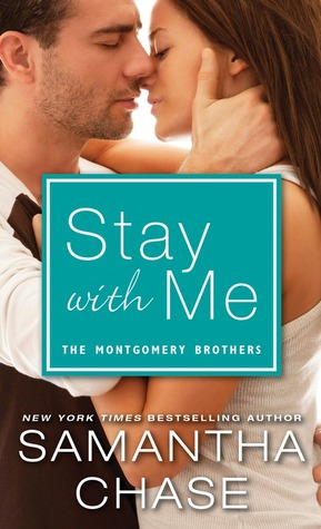 Stay with Me (The Montgomery Brothers, #3) Samantha Chase