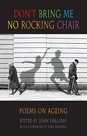 Don't Bring Me No Rocking Chair: poems on ageing Joan Bakewell