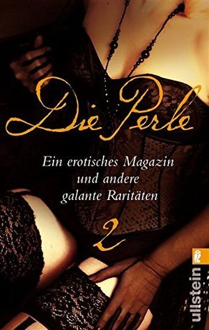 Die Perle 2: Ein erotisches Magazin und andere galante Raritäten Hans-Ulrich Seebohm