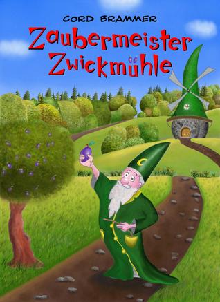 Zaubermeister Zwickmühle (Band 1)  by  Cord Brammer