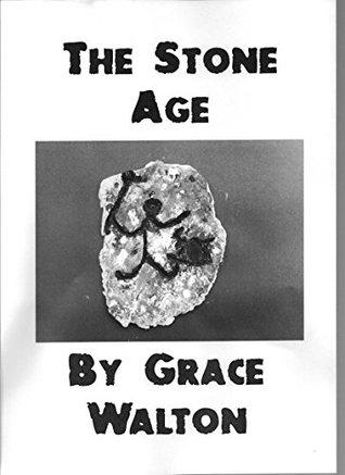 The Stone Age  by  Grace Walton