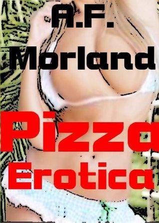 Pizza Erotica A.F. Morland